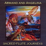 Sacred Flute Journeys CD by Armand and Angelina 54-AGT4